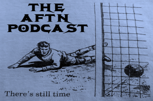 "Episode 124 – The AFTN Podcast – ""There's Still Time"" (No Rest with Carl Robinson, Mauro Rosales and Jordan Harvey)"