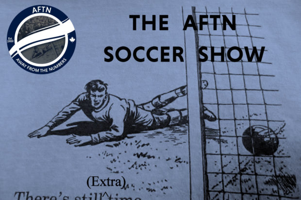 Episode 191 – The AFTN Soccer Show (Poutine On A Show)