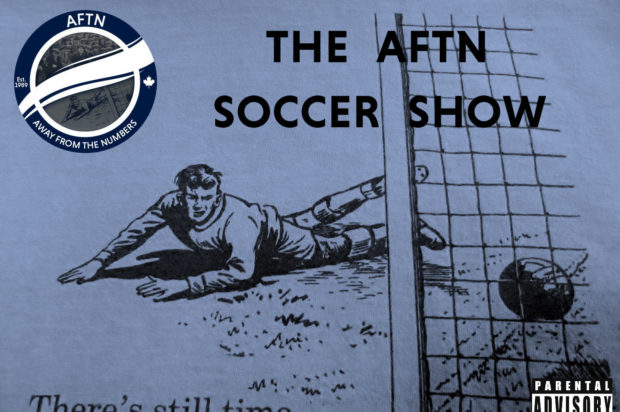 Episode 321 – The AFTN Soccer Show (The Three I's with guest Marc Dos Santos, Nick Dasovic, and Scott Sutter) [NSFW]